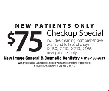 New Patients Only. $75 Checkup Special. Includes cleaning, comprehensive exam and full set of x-rays. D0150, D1110, D0210, D4355. New patients only. With this coupon. Cannot be combined with any other offers or prior visits. Not valid with insurance. Expires 2-10-17.