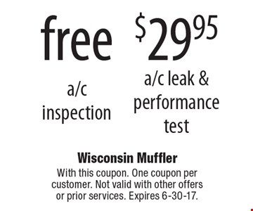 Free a/c inspection OR $29.95 a/c leak & performance test. With this coupon. One coupon per customer. Not valid with other offers 