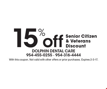 15% off Senior Citizen & Veterans Discount. With this coupon. Not valid with other offers or prior purchases. Expires 2-3-17.