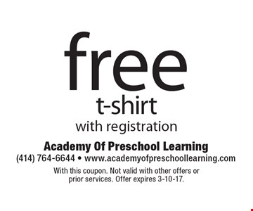 Free t-shirt with registration. With this coupon. Not valid with other offers or prior services. Offer expires 3-10-17.