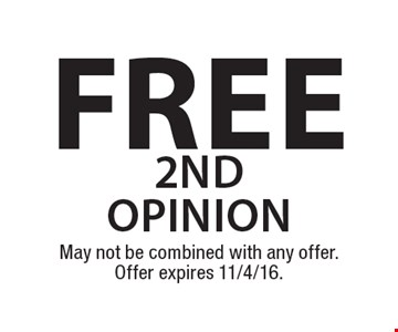 free 2nd opinion. May not be combined with any offer. Offer expires 11/4/16.