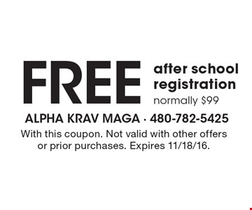 Free after school registration normally $99. With this coupon. Not valid with other offers or prior purchases. Expires 11/18/16.