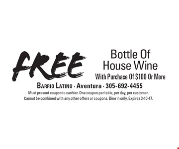 Free Bottle Of House Wine With Purchase Of $100 Or More. Must present coupon to cashier. One coupon per table, per day, per customer. Cannot be combined with any other offers or coupons. Dine in only. Expires 3-10-17.