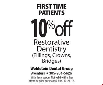 First Time Patients. 10% Off Restorative Dentistry (Fillings, Crowns, Bridges). With this coupon. Not valid with other offers or prior purchases. Exp. 10-28-16.