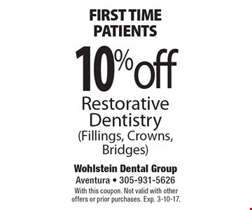 first time patients 10%off Restorative Dentistry(Fillings, Crowns, Bridges). With this coupon. Not valid with other offers or prior purchases. Exp. 3-10-17.