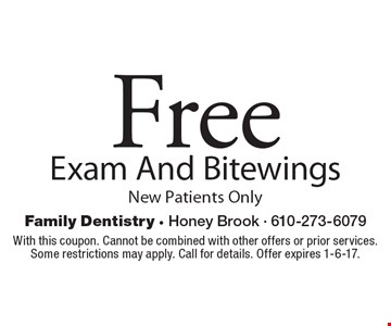 Free Exam And Bitewings New Patients Only. With this coupon. Cannot be combined with other offers or prior services. Some restrictions may apply. Call for details. Offer expires 1-6-17.