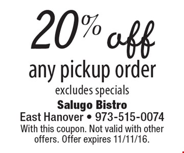 20% off any pickup order excludes specials. With this coupon. Not valid with other offers. Offer expires 11/11/16.