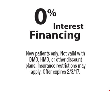 0% Interest Financing. New patients only. Not valid with DMO, HMO, or other discount plans. Insurance restrictions may apply. Offer expires 2/3/17.