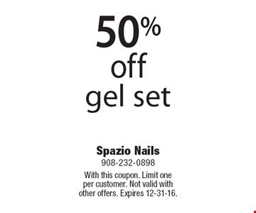 50% off gel set. With this coupon. Limit one per customer. Not valid withother offers. Expires 12-31-16.