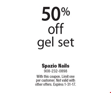 50% off gel set. With this coupon. Limit one per customer. Not valid withother offers. Expires 1-31-17.