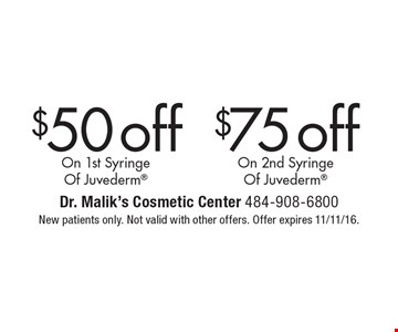 $50off On 1st Syringe Of Juvederm, $75off On 2nd Syringe Of Juvederm. New patients only. Not valid with other offers. Offer expires 11/11/16.