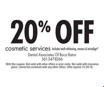20% off cosmetic services. includes teeth whitening, veneers & invisalign®. With this coupon. Not valid with other offers or prior visits. Not valid with insurance plans. Cannot be combined with any other offers. Offer expires 10-28-16.