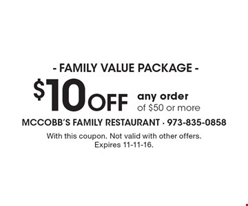 $10 Off any order of $50 or more. With this coupon. Not valid with other offers. Expires 11-11-16.