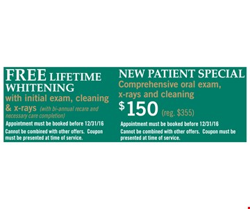 Free Lifetime Whitening OR $150 Comprehensive Oral Exam, X-Rays and Cleaning