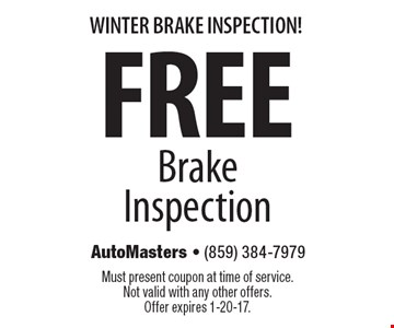 Fall Brake Inspection! Free Brake Inspection. Must present coupon at time of service. Not valid with any other offers. Offer expires 1-20-17.