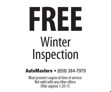 Free Winter Inspection. Must present coupon at time of service. Not valid with any other offers. Offer expires 1-20-17.