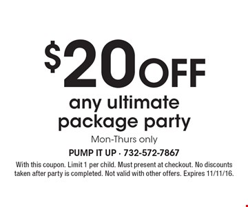 $20 Off any ultimate package party. Mon-Thurs only. With this coupon. Limit 1 per child. Must present at checkout. No discounts taken after party is completed. Not valid with other offers. Expires 11/11/16.