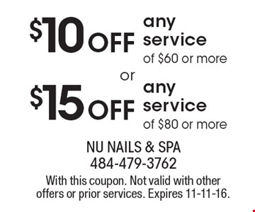 $10 OFF any service of $60 or more. $15 OFF any service of $80 or more. With this coupon. Not valid with other offers or prior services. Expires 11-11-16.