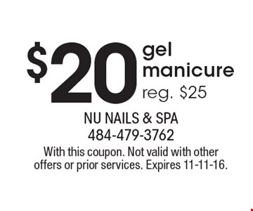 $20 gel manicure reg. $25. With this coupon. Not valid with other offers or prior services. Expires 11-11-16.