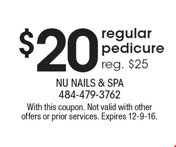 $20 regular pedicure. Reg. $25. With this coupon. Not valid with other offers or prior services. Expires 12-9-16.