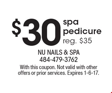 $30 spa pedicure, reg. $35. With this coupon. Not valid with other offers or prior services. Expires 1-6-17.