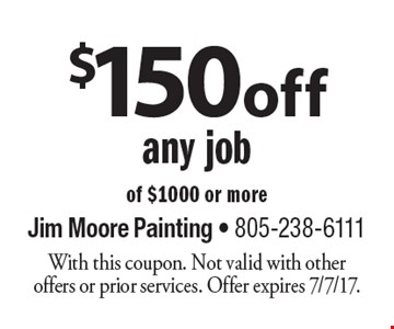 $150 off any job of $1000 or more. With this coupon. Not valid with other offers or prior services. Offer expires 7/7/17.