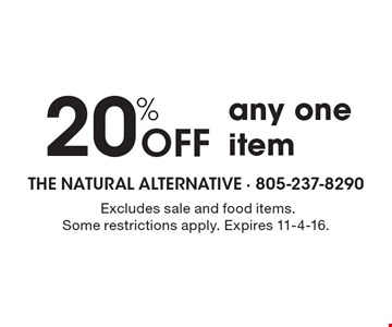 20% OFF any one item. Excludes sale and food items. Some restrictions apply. Expires 11-4-16.