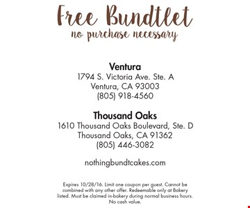 free bundtlet. Expires 10/28/16. Limit one coupon per guest. Cannot be combined with any other offer. Redeemable only at Bakery listed. Must be claimed in-bakery during normal business hours. No cash value.
