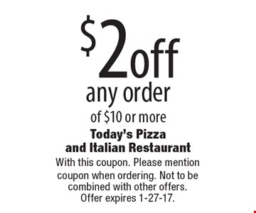 10%off yourentire check. With this coupon. Please mention coupon when ordering. Not to be combined with other offers. Offer expires 1-27-17.