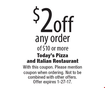 only $9.99 + tax large cheese pizza toppings extra. With this coupon. Please mention coupon when ordering. Not to be combined with other offers. Offer expires 1-27-17.