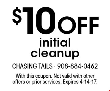 $10 Off initial cleanup. With this coupon. Not valid with other offers or prior services. Expires 4-14-17.