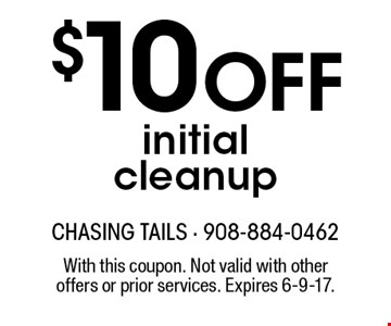 $10 off initial cleanup. With this coupon. Not valid with other offers or prior services. Expires 6-9-17.