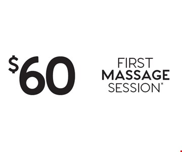$60 FIRST MASSAGE SESSION*.