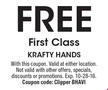 Free First Class. With this coupon. Valid at either location. Not valid with other offers, specials, discounts or promotions. Exp. 10-28-16. Coupon code: Clipper BHAVI