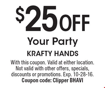 $25 Off Your Party. With this coupon. Valid at either location. Not valid with other offers, specials, discounts or promotions. Exp. 10-28-16. Coupon code: Clipper BHAVI