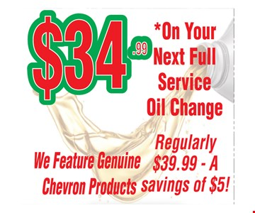 $34.99 on your next full service oil change. Regularly $39.99. A savings of $5!