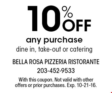 10% off any purchase. Dine in, take-out or catering. With this coupon. Not valid with other offers or prior purchases. Exp. 10-21-16.