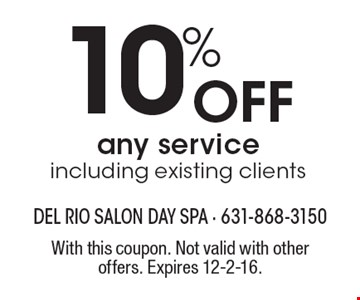 10% off any service including existing clients. With this coupon. Not valid with other offers. Expires 12-2-16.