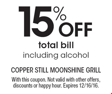 15% OFF total bill including alcohol. With this coupon. Not valid with other offers, discounts or happy hour. Expires 12/16/16.