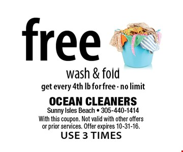 Free wash & fold - get every 4th lb for free. No limit. With this coupon. Not valid with other offers or prior services. Offer expires 10-31-16.use 3 times