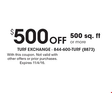 $500 Off 500 sq. ft or more. With this coupon. Not valid with other offers or prior purchases. Expires 11/4/16.