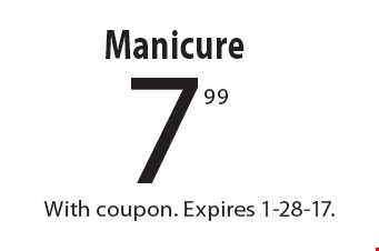 7.99 Manicure. With coupon. Expires 1-28-17.