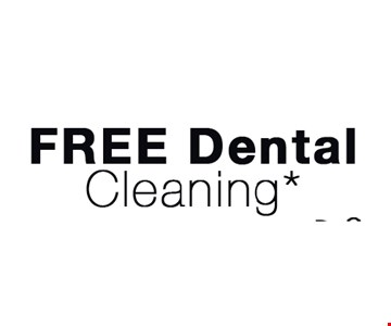Free Dental Cleaning*