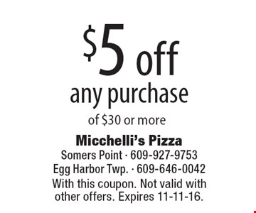 $5 off any purchase of $30 or more. With this coupon. Not valid with other offers. Expires 11-11-16.