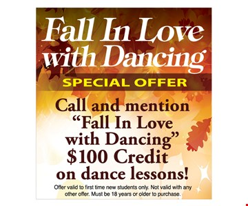 Fall In Love With Dancing. Special Offer. $100 Credit On Dance Lessons! Call and mention