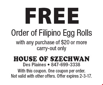 FREE Order of Filipino Egg Rolls with any purchase of $20 or more, carry-out only. With this coupon. One coupon per order. Not valid with other offers. Offer expires 2-3-17.