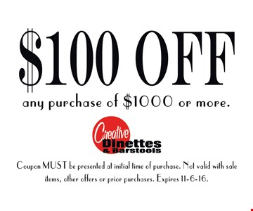 $100 off any purchase over $1000 or more