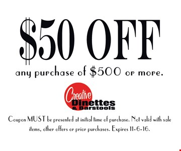 $50 off any purchase over $500 or more