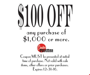 $100 OFF any purchase of $1000 or more.