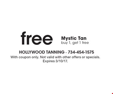 Free Mystic Tan. Buy 1, get 1 free. With coupon only. Not valid with other offers or specials. Expires 3/10/17.
